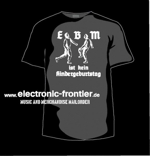 ebm ist kein kindergeburtstag t shirt ebm electro kleidung aus der szene f r die szene. Black Bedroom Furniture Sets. Home Design Ideas