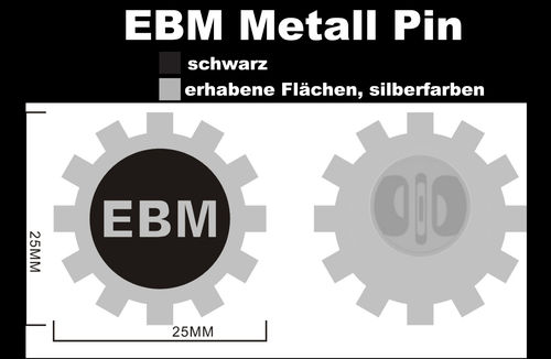 EBM Metall Pin