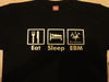T-Shirt EAT SLEEP EBM