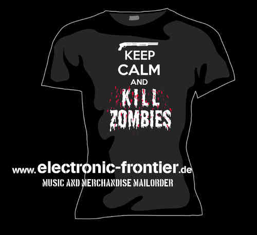 KEEP CALM KILL ZOMBIES Girlie Shirt